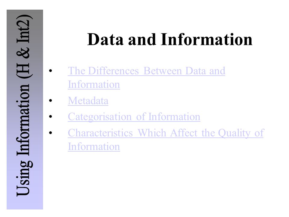 Data and Information The Differences Between Data and InformationThe Differences Between Data and Information Metadata Categorisation of Information C