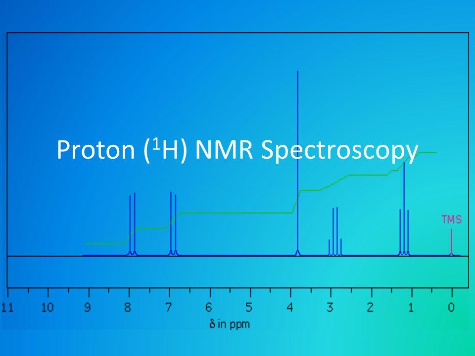 Proton ( 1 H) NMR Spectroscopy