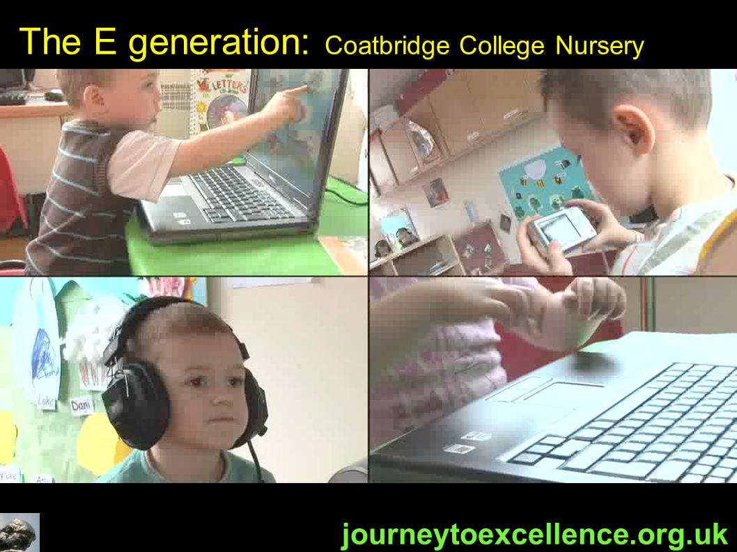 The E generation: Coatbridge College Nursery journeytoexcellence.org.uk