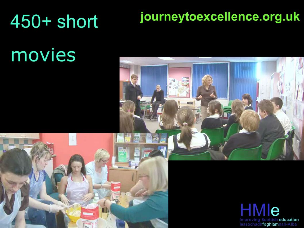 HMIe leasachadhfoghlamnah-Alba Improving Scottish education 450+ short movies journeytoexcellence.org.uk