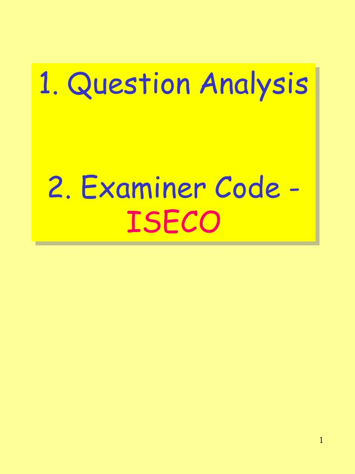 1 1. Question Analysis 2. Examiner Code - ISECO 1. Question Analysis 2. Examiner Code - ISECO