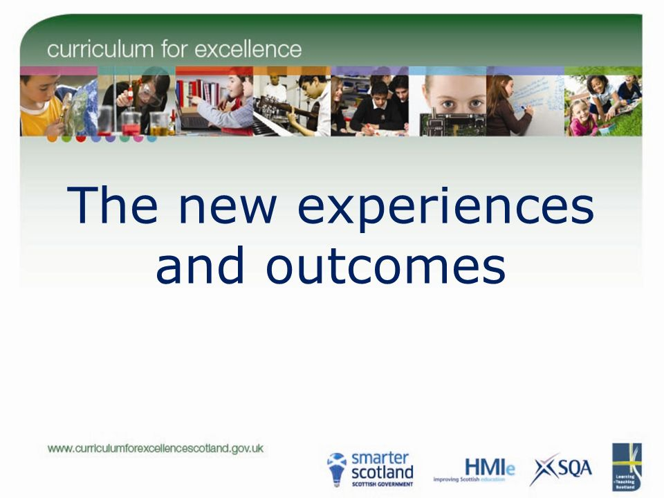 The new experiences and outcomes