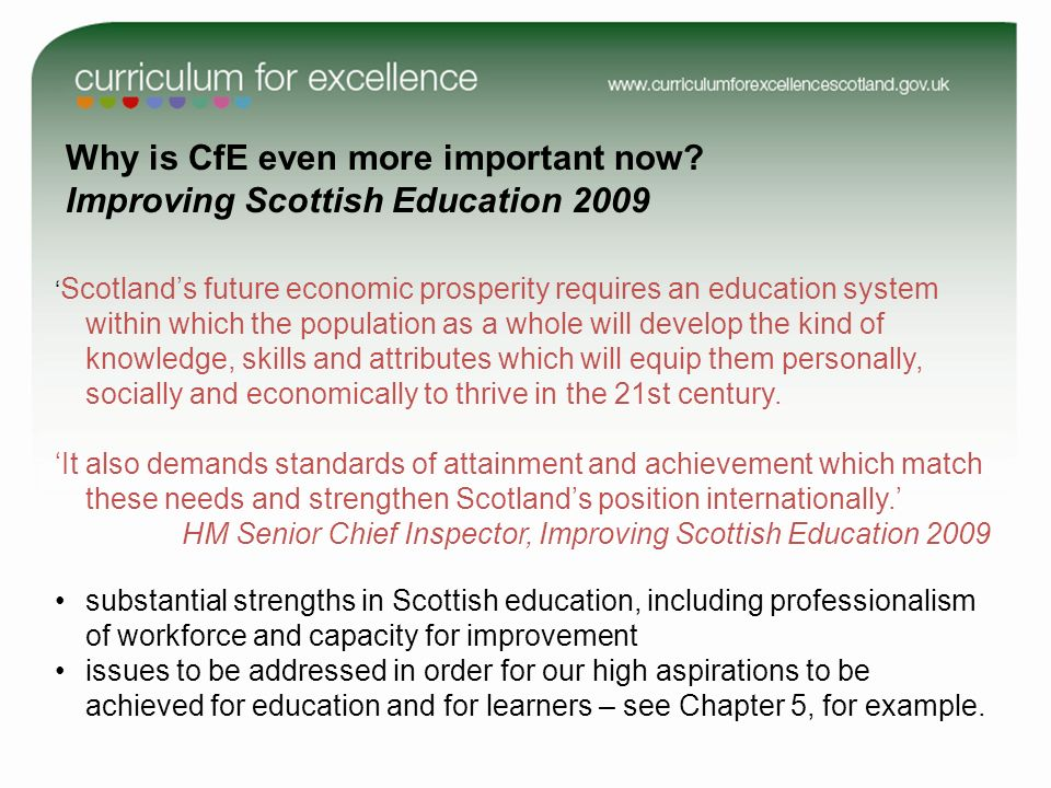 Scotlands future economic prosperity requires an education system within which the population as a whole will develop the kind of knowledge, skills an