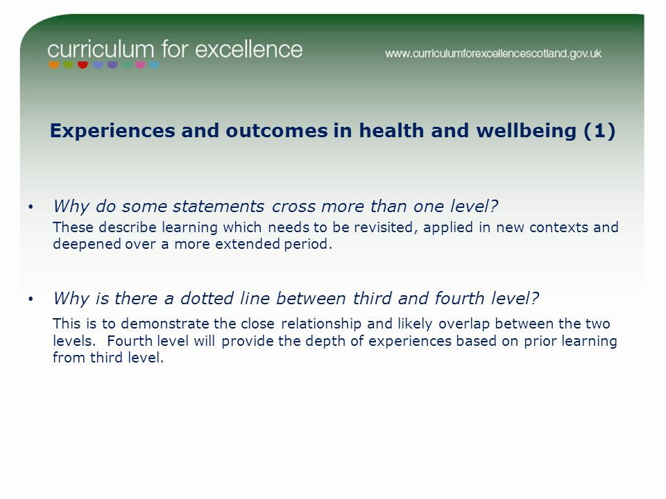 Experiences and outcomes in health and wellbeing (1) Why do some statements cross more than one level.