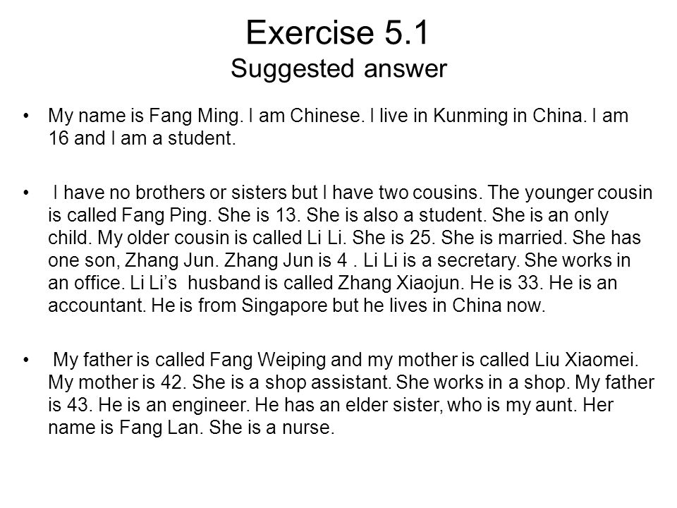 Exercise 5.1 Suggested answer My name is Fang Ming.
