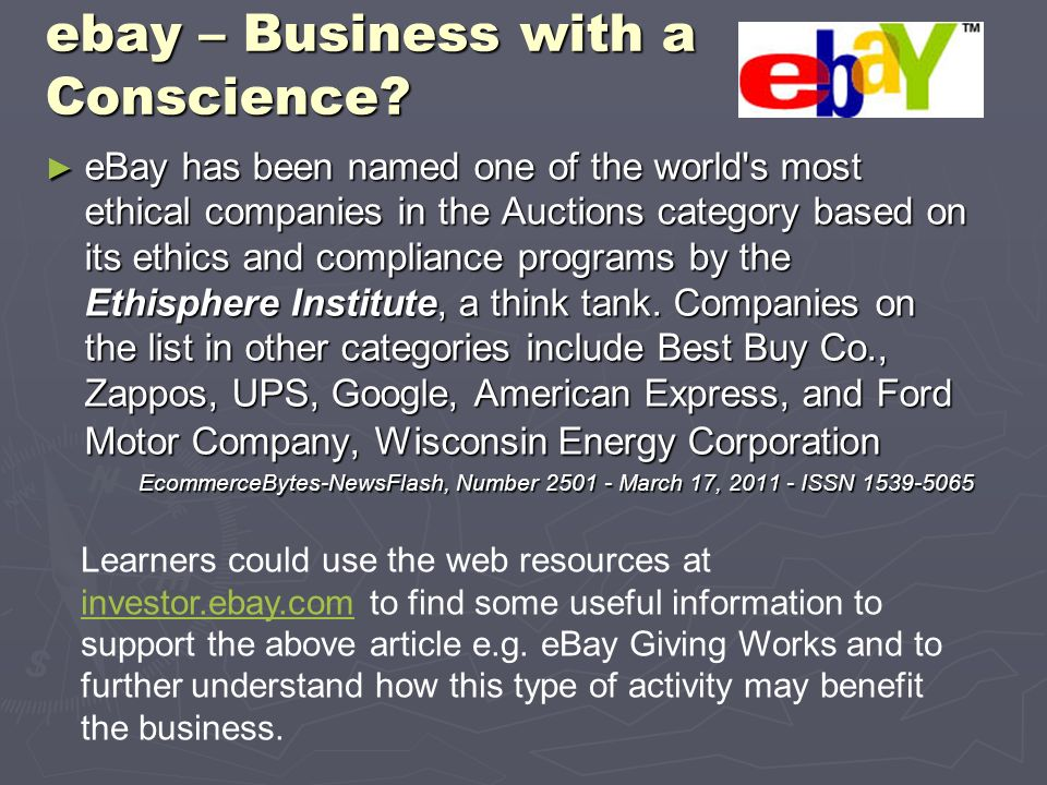 ebay – Business with a Conscience? eBay has been named one of the world's most ethical companies in the Auctions category based on its ethics and comp