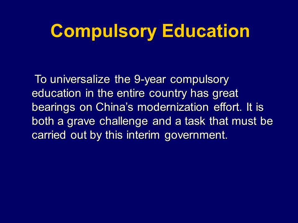 To universalize the 9-year compulsory education in the entire country has great bearings on Chinas modernization effort.