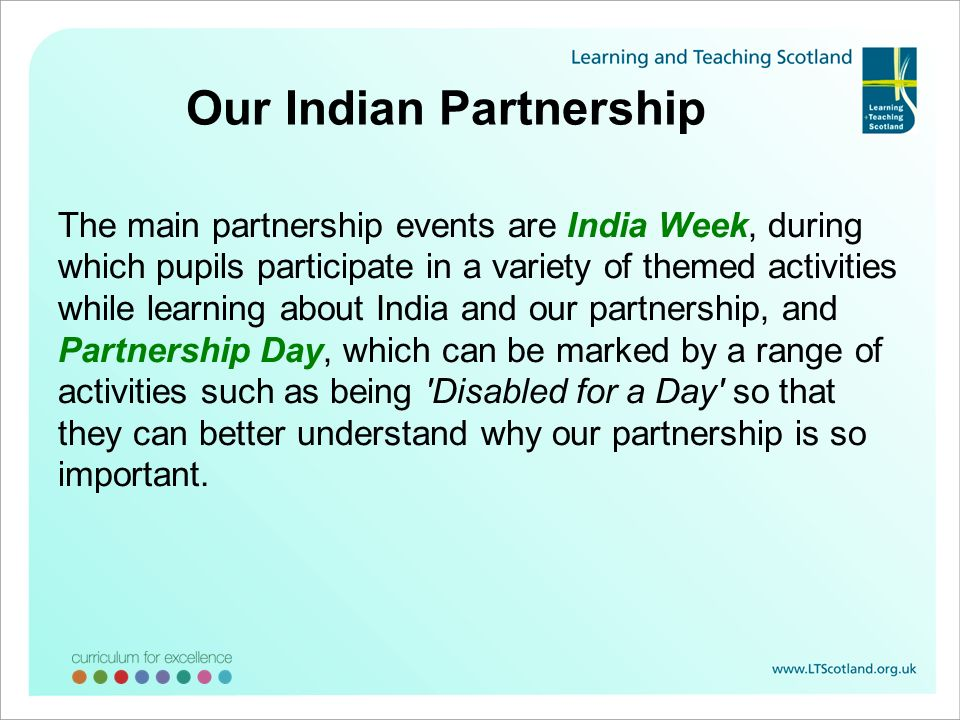 Our Indian Partnership The main partnership events are India Week, during which pupils participate in a variety of themed activities while learning ab