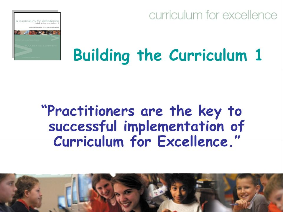 Building the Curriculum 3 Framework for planning a curriculum which meets needs of all from 3 - 18