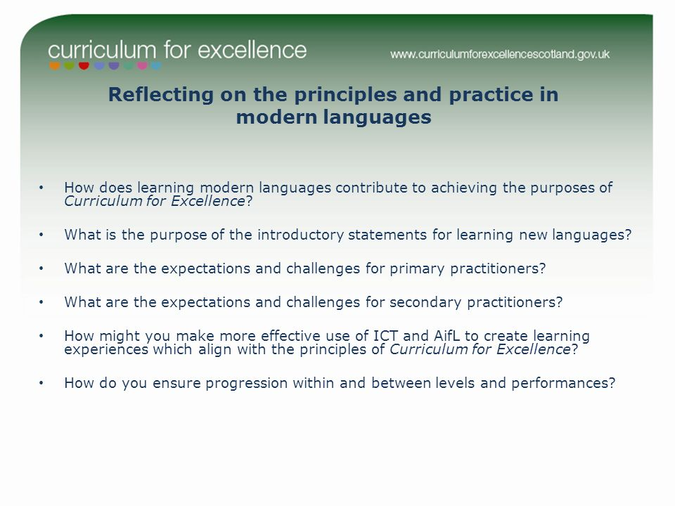 Reflecting on the principles and practice in modern languages How does learning modern languages contribute to achieving the purposes of Curriculum for Excellence.