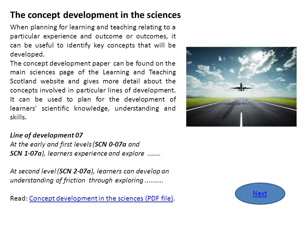 Contexts for learning Science can be taught in contexts to create enjoyment and relevance for learners.