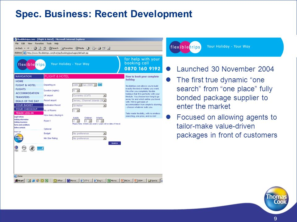 8 Spec. Business: Recent Development Launched December 2004 Targeting independent leisure travel market Direct booking channel Thomas Cook Airlines ca