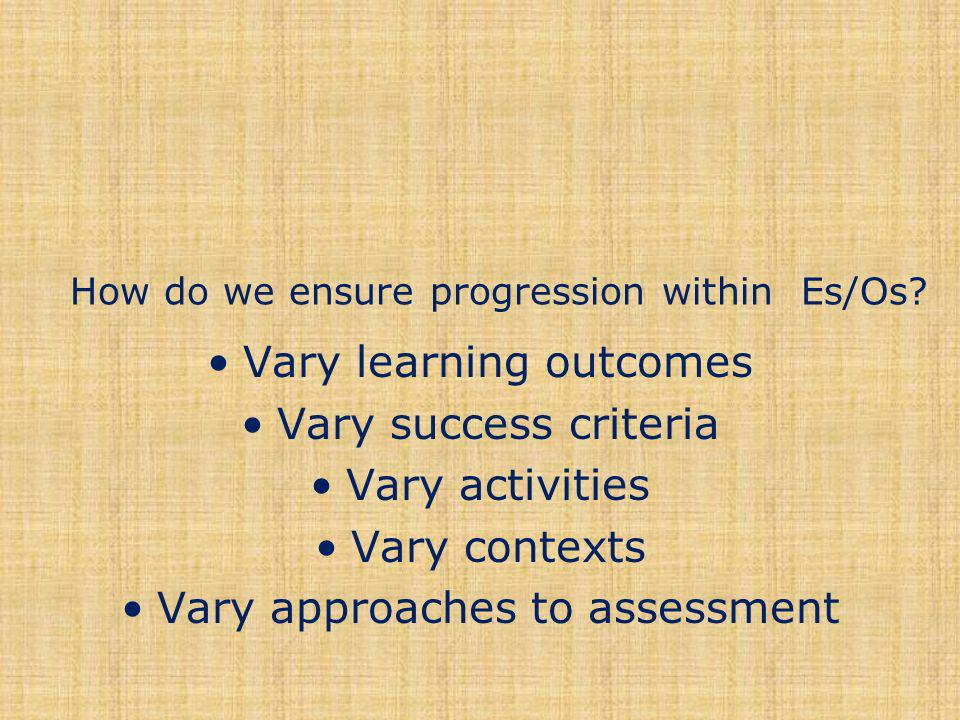 How do we ensure progression within Es/Os.