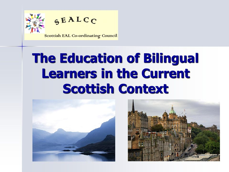 The Education of Bilingual Learners in the Current Scottish Context