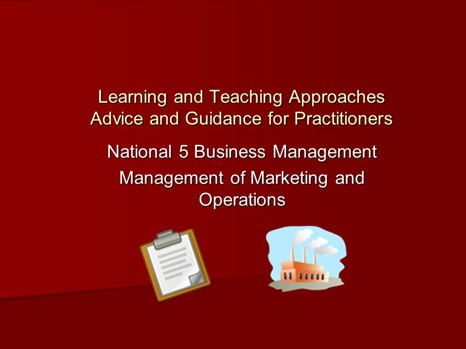 About this resource The potential learner approaches that follow present the opportunity to explore the topics in the Management of Marketing and Operations unit in more depth in order to reinforce knowledge and understanding of this unit.