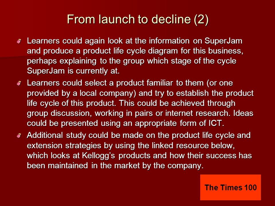 Technology in production (3) Finally, learners could be asked to apply the theoretical knowledge they have gathered to their own business idea or enterprise (or a local business familiar to them).