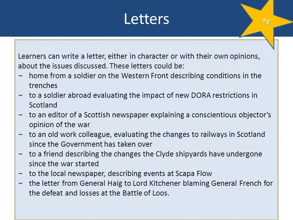 Letters Learners can write a letter, either in character or with their own opinions, about the issues discussed. These letters could be: ­ home from a