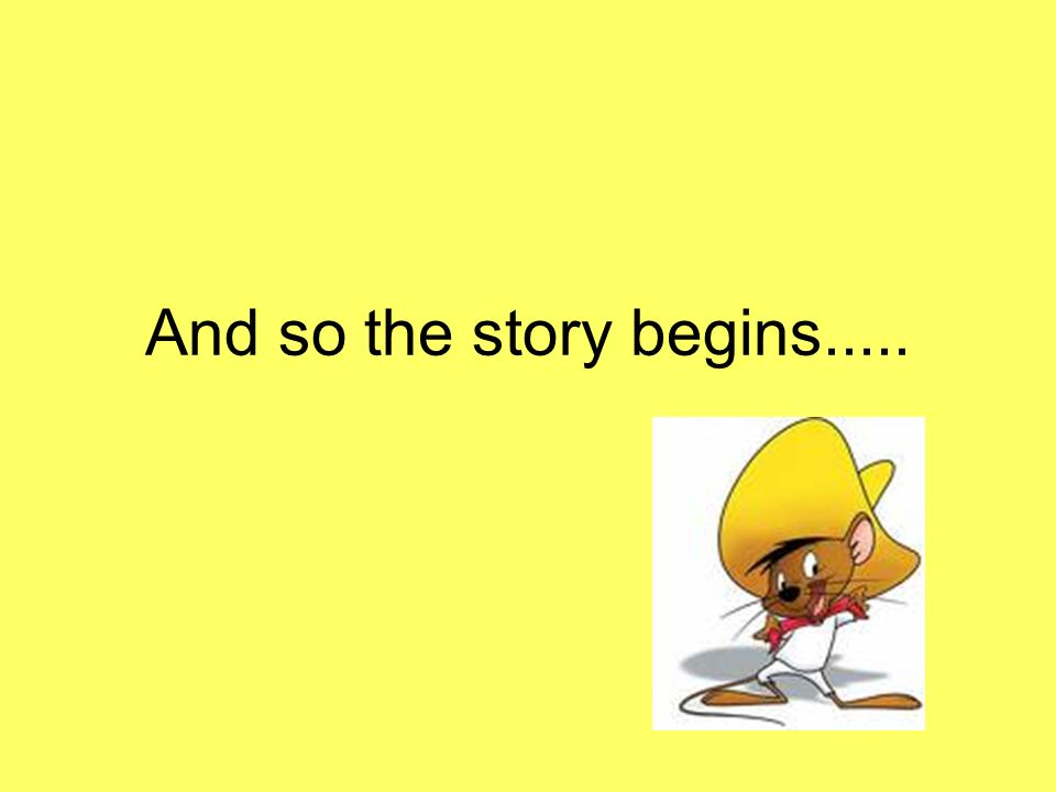 And so the story begins.....