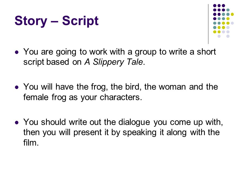 Story In pairs or small groups write a short paragraph about the two characters in the last scene.