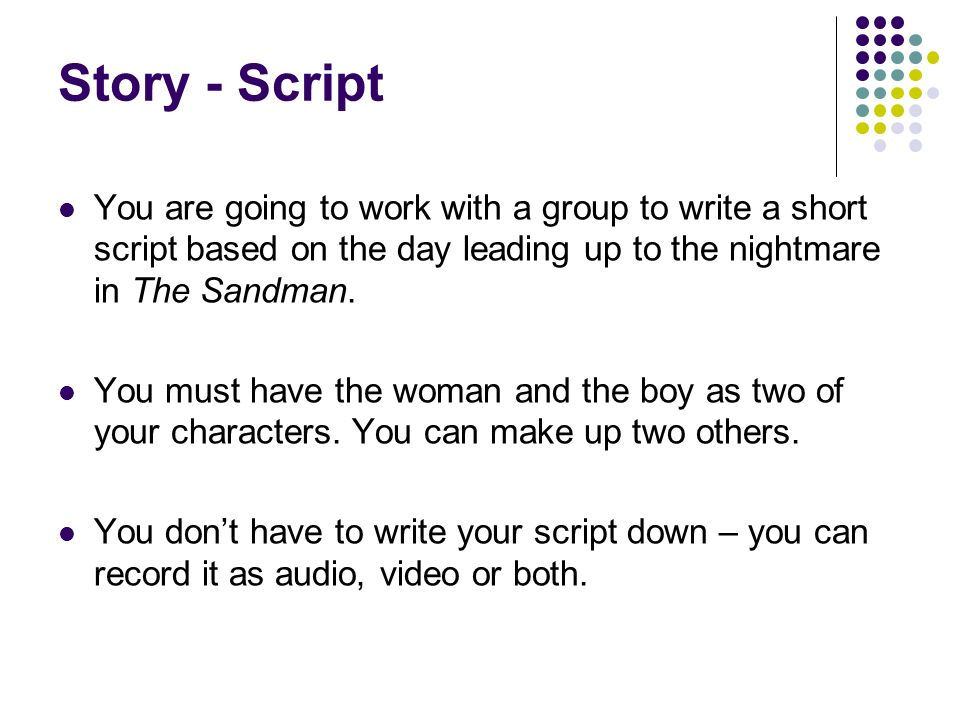 Story - Character background In pairs or small groups write a short diary entry about the two characters in the first scene.
