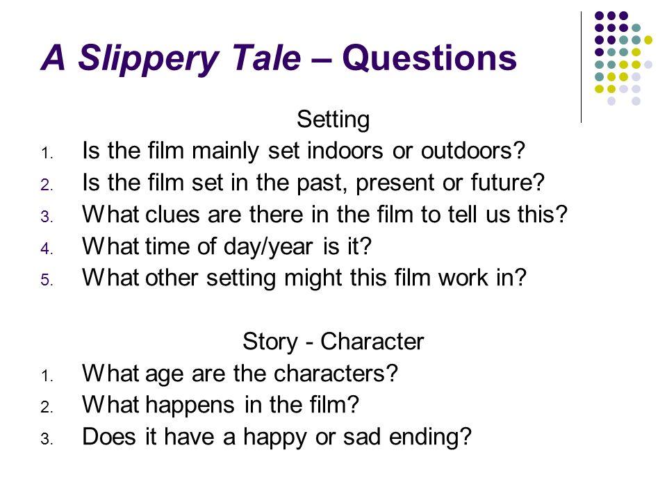A Slippery Tale