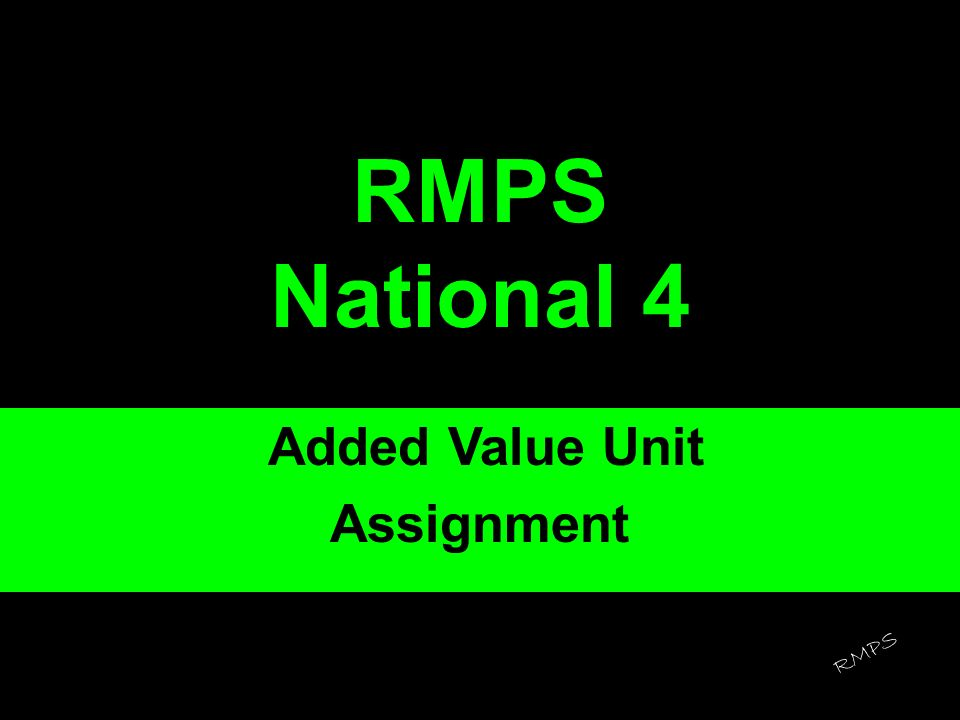 RMPS National 4 Added Value Unit Assignment RMPS