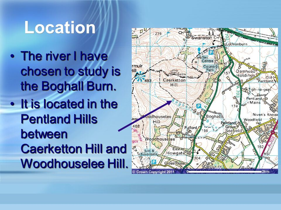 Location The river I have chosen to study is the Boghall Burn.The river I have chosen to study is the Boghall Burn.