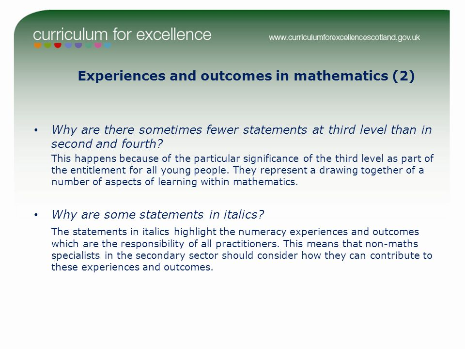 Experiences and outcomes in mathematics (2) Why are there sometimes fewer statements at third level than in second and fourth.