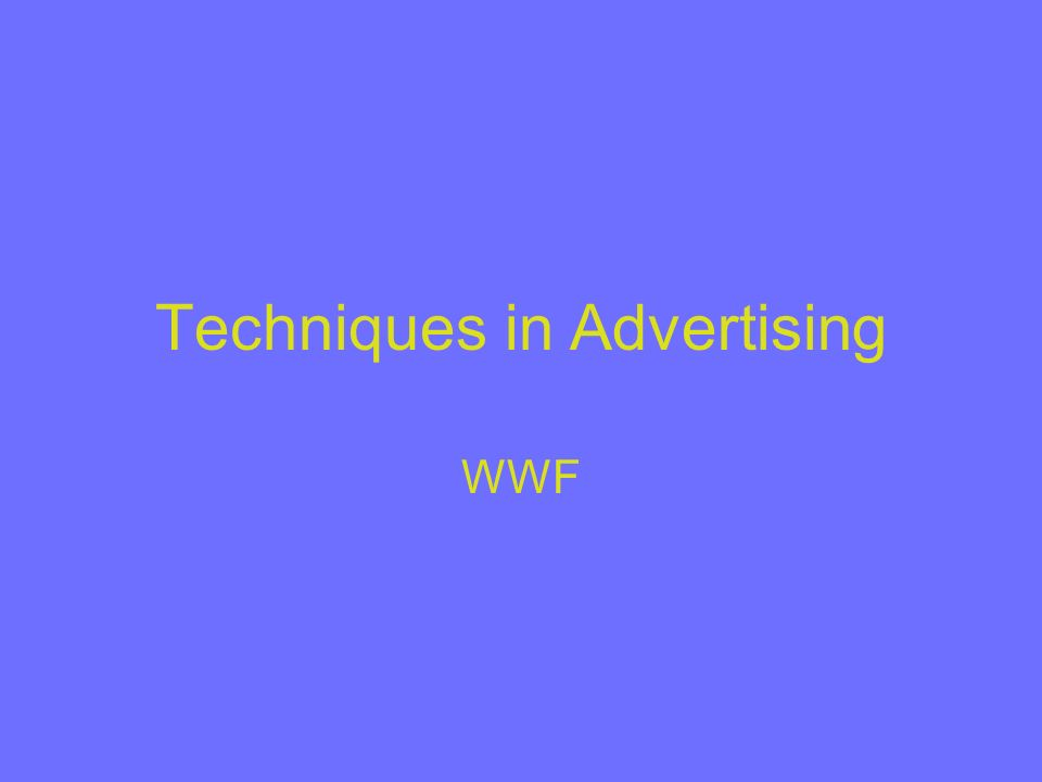 Techniques in Advertising WWF