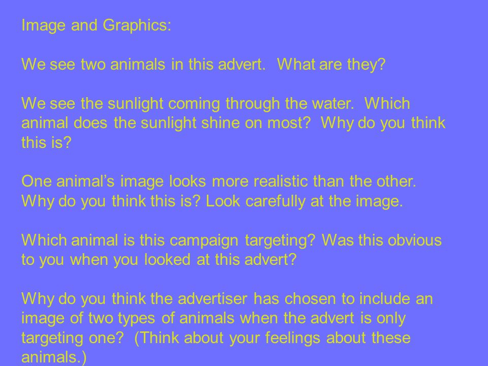 Image and Graphics: We see two animals in this advert.