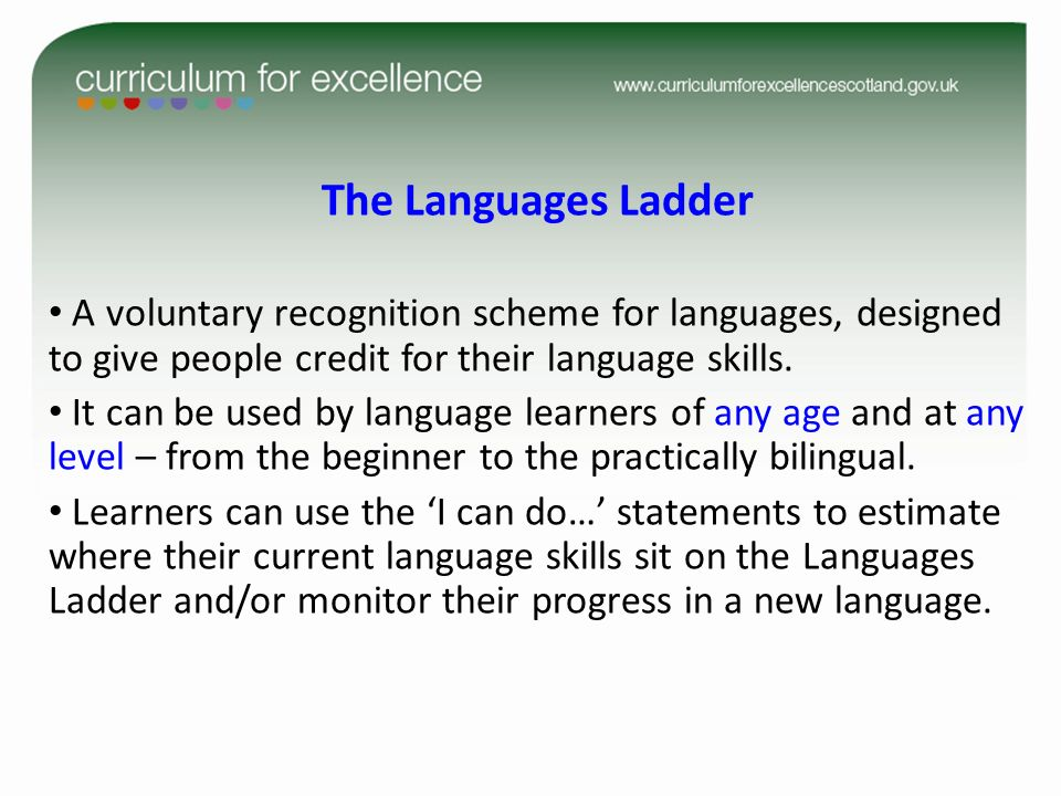 A voluntary recognition scheme for languages, designed to give people credit for their language skills. It can be used by language learners of any age