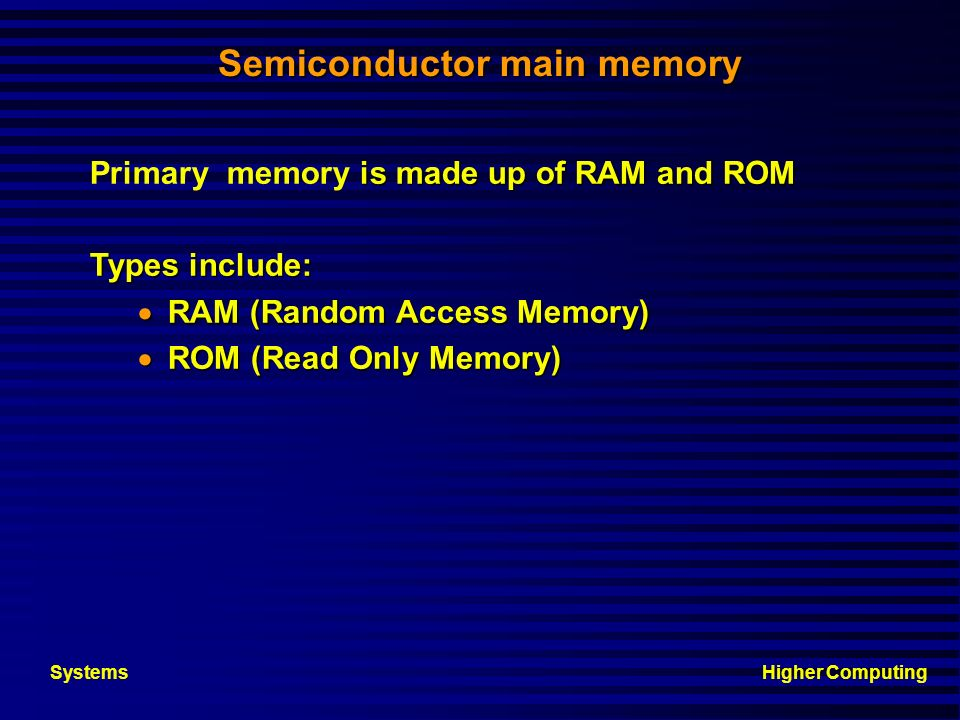 Higher ComputingSystems n Registers: very fast memory internal to CPU providing temporary storage places for data being manipulated. n System clock ge