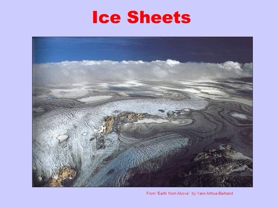Ice Sheets From Earth from Above by Yann Arthus-Bertrand
