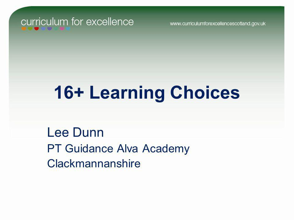 16+ Learning Choices Lee Dunn PT Guidance Alva Academy Clackmannanshire
