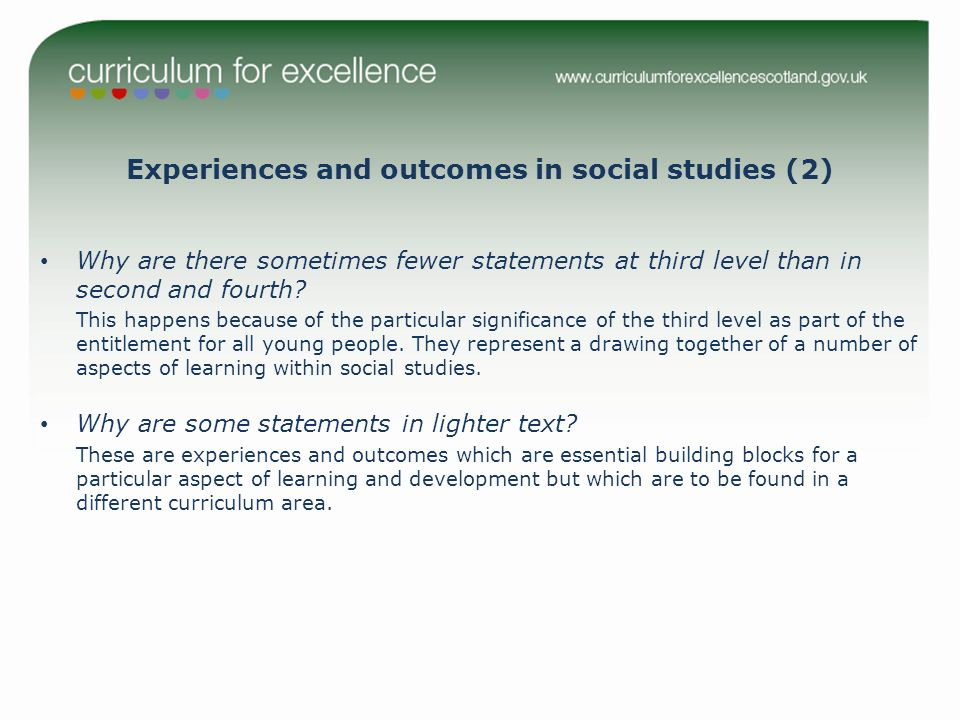 Experiences and outcomes in social studies (2) Why are there sometimes fewer statements at third level than in second and fourth? This happens because