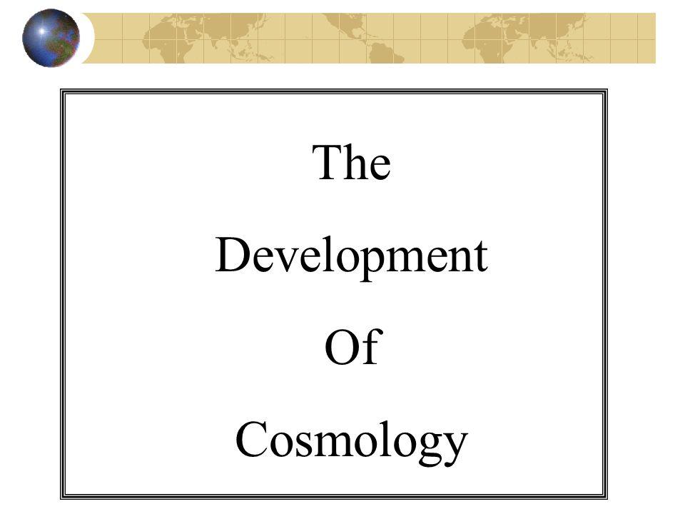 The Development Of Cosmology
