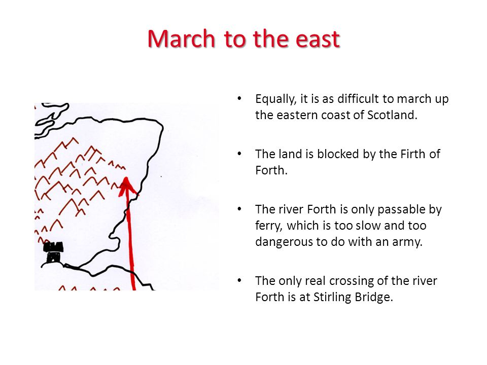 March to the east Equally, it is as difficult to march up the eastern coast of Scotland.