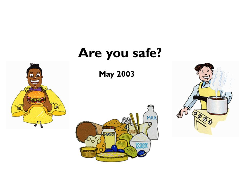 May 2003 Are you safe?