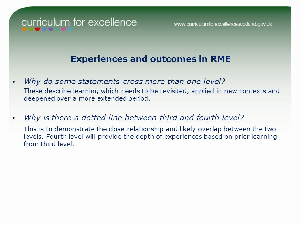 Experiences and outcomes in RME Why do some statements cross more than one level? These describe learning which needs to be revisited, applied in new