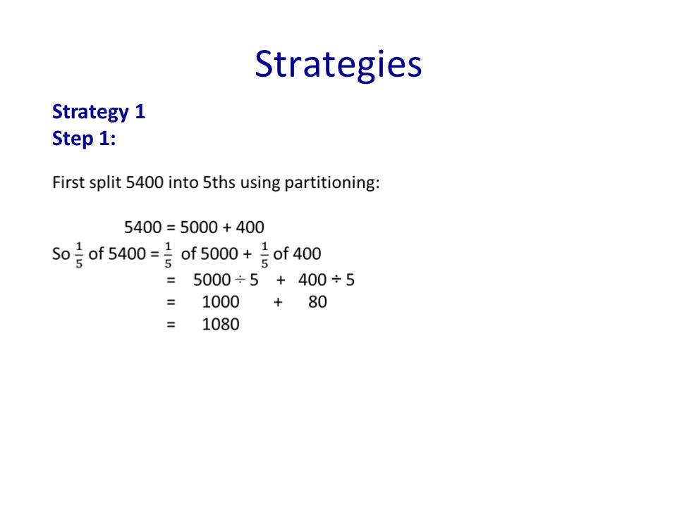 Strategies Strategy 1 Step 1:
