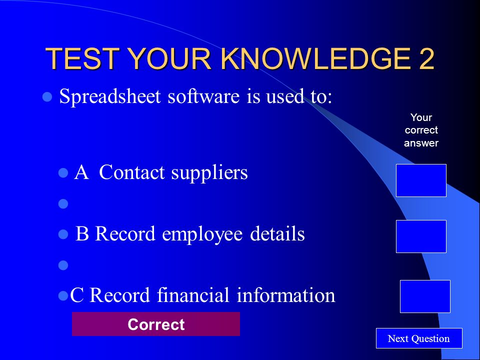 TEST YOUR KNOWLEDGE 1 Which of the following is a type of spreadsheet software.