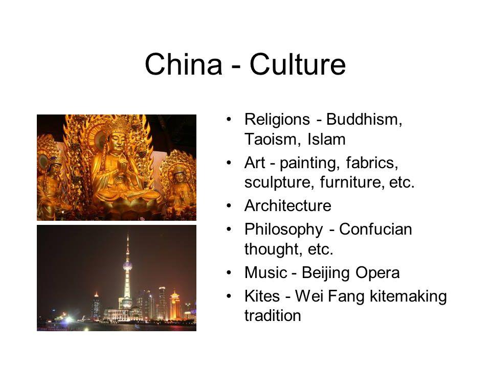 China - Culture Religions - Buddhism, Taoism, Islam Art - painting, fabrics, sculpture, furniture, etc.
