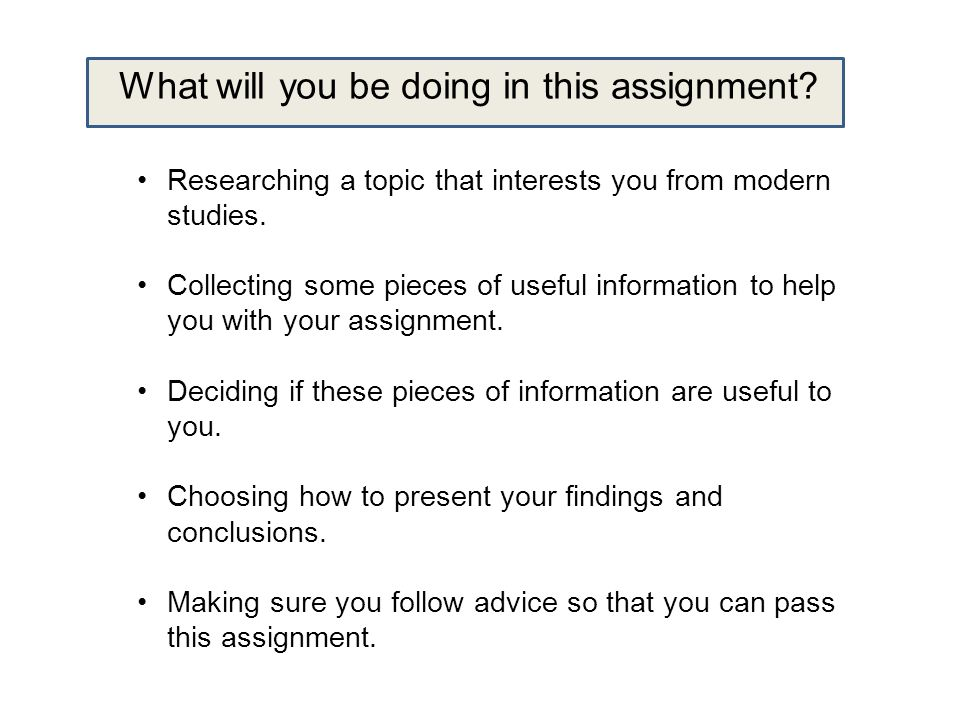 Researching a topic that interests you from modern studies You should agree an issue to research with your teacher.