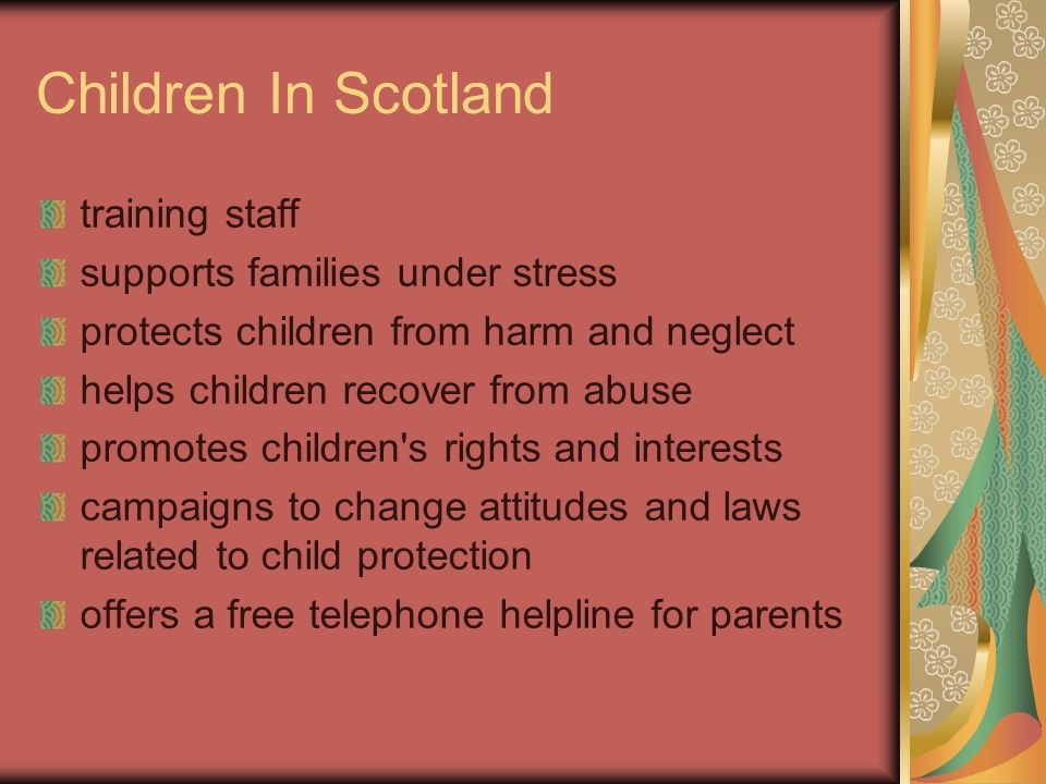 Children In Scotland training staff supports families under stress protects children from harm and neglect helps children recover from abuse promotes