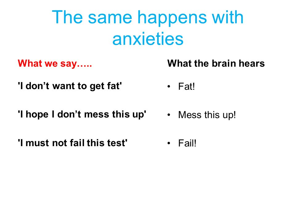 The same happens with anxieties What we say…..