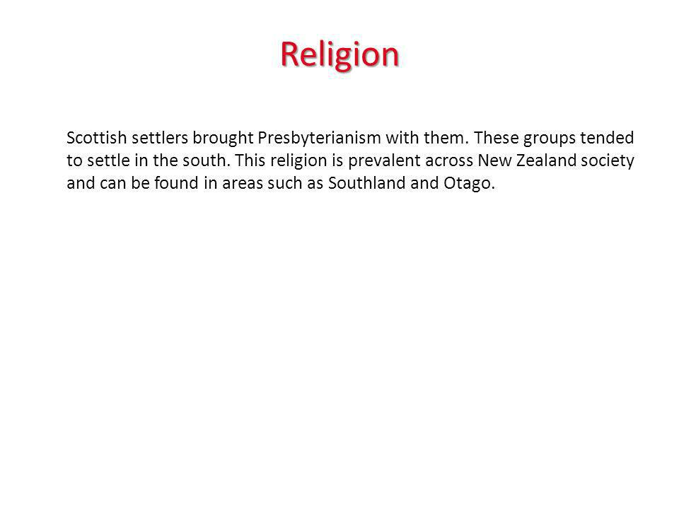 Religion Scottish settlers brought Presbyterianism with them.