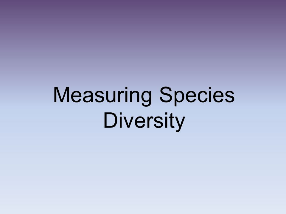 Measuring Species Diversity