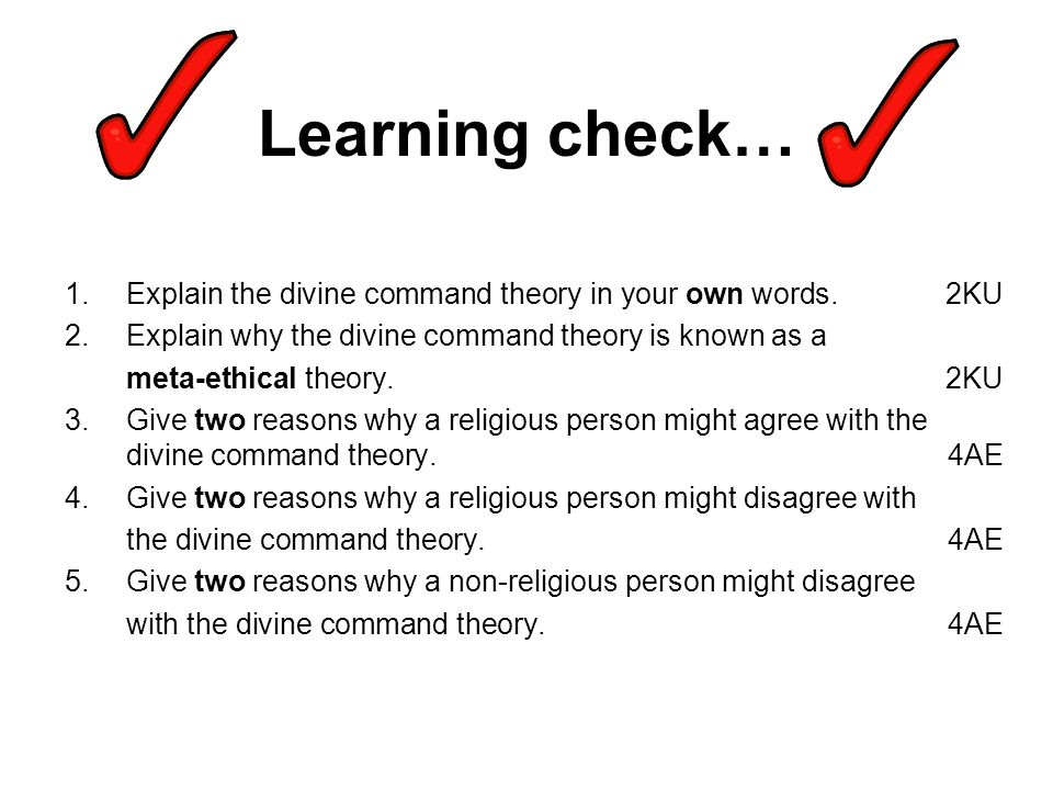 1.Explain the divine command theory in your own words.2KU 2.Explain why the divine command theory is known as a meta-ethical theory.2KU 3.Give two rea