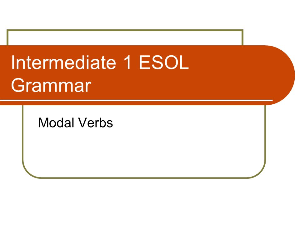 What are modal verbs? must may will shall can could would should might