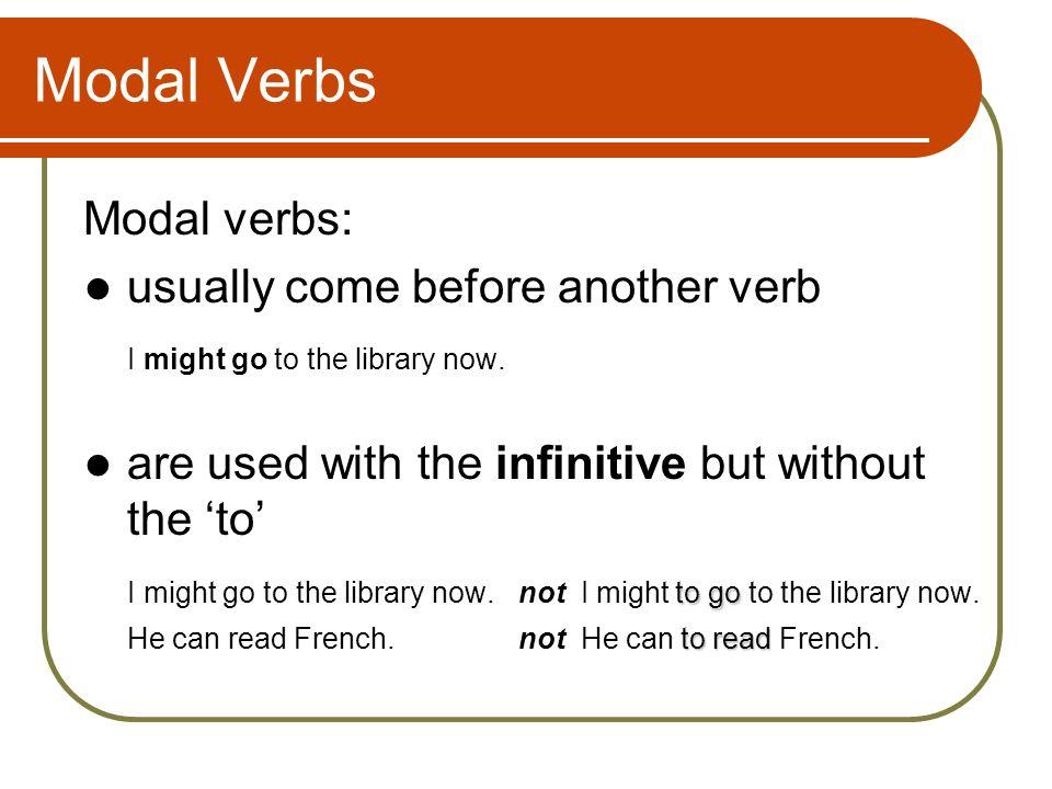 Modal Verbs How do you form a modal verb.